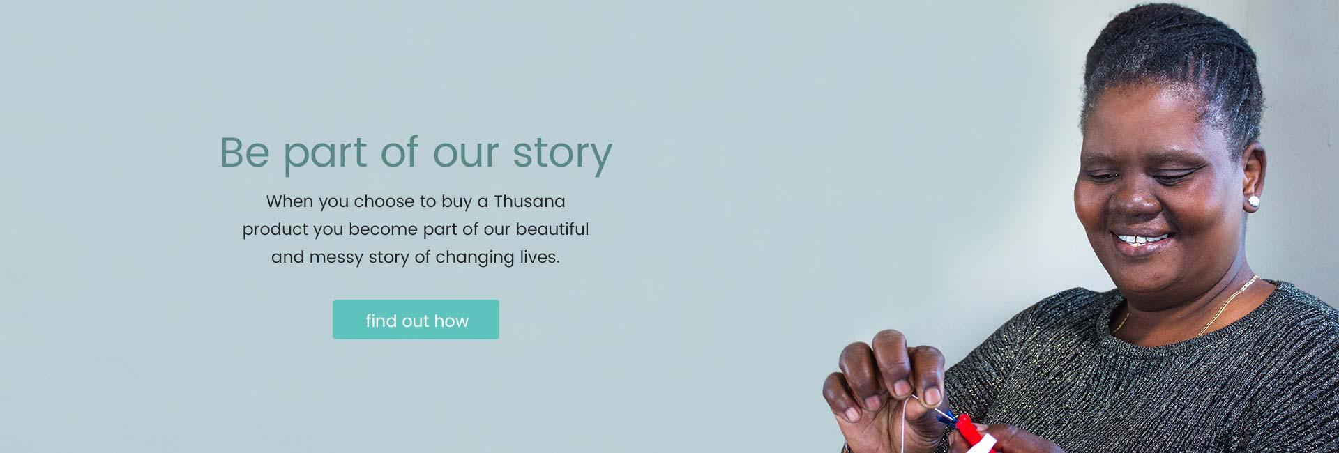 Thusana - Our Story